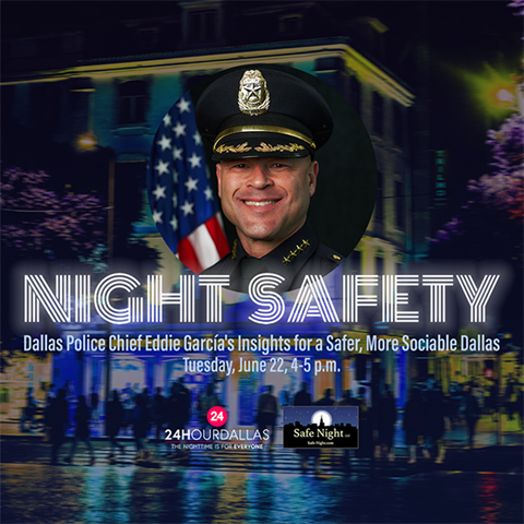 "Register for ""Night Safety: Dallas Police Chief Eddie García's Insights for a Safer, More Sociable Dallas"""