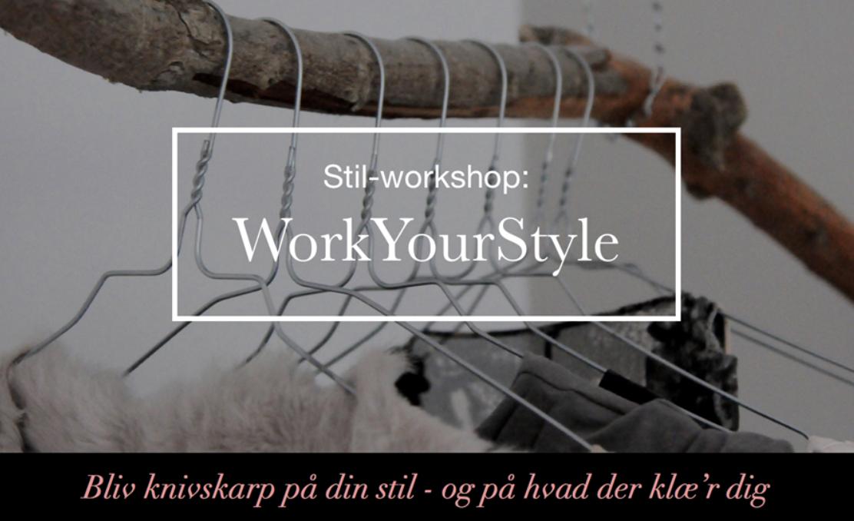 WorkYourStyle Stilworkshop Personlig Shopper og stylist Gitte Norlyk