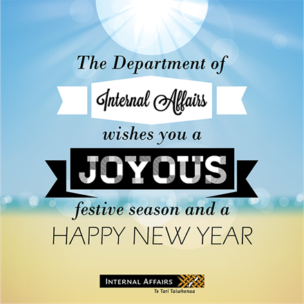 The Department of Internal Affairs wishes you a joyous festive season and a happy New Year