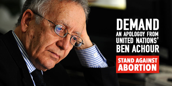Demand an apology from United Nation's Ben Achour — Stand Against Abortion graphic