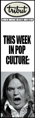 Tribut, When Music Really Matters. This Week in Pop Culture – September 25 to October 1