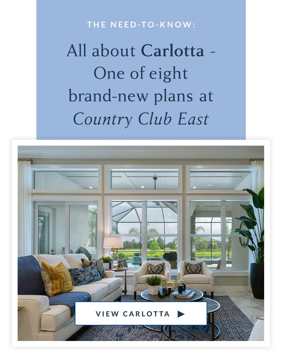 All about Carlotta - One of eight brand-new plans at Country Club East