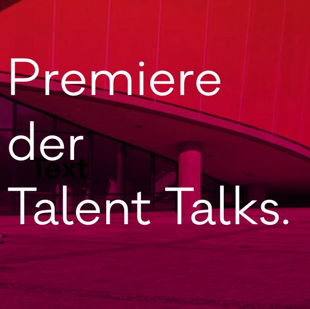 Premiere der Talent Talks