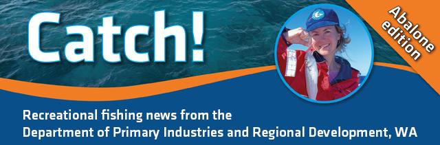Catch! - Recreational fishing news from DPIRD Fisheries, Western Australia
